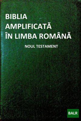 Biblia Amplificată în Limba Română: Noul Testament, Cătălin Negrean