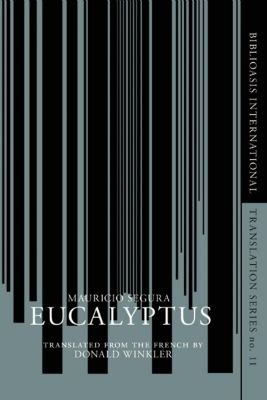 Biblioasis: Eucalyptus, Mauricio Segura