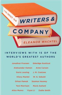 Biblioasis: The Best of Writers and Company, Eleanor Wachtel