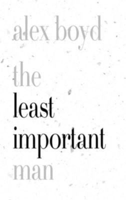 Biblioasis: The Least Important Man, Alex Boyd
