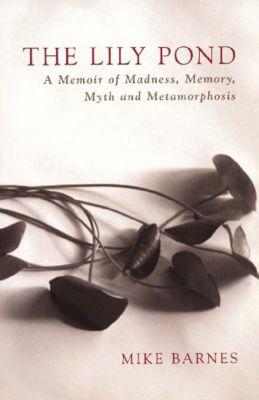 Biblioasis: The Lily Pond, Mike Barnes