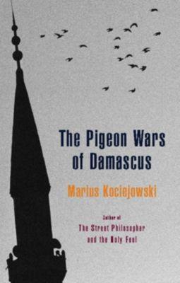 Biblioasis: The Pigeon Wars of Damascus, Marius Kociejowski