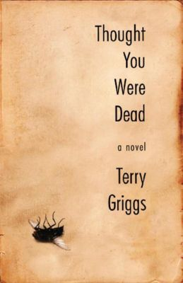 Biblioasis: Thought You Were Dead, Terry Griggs