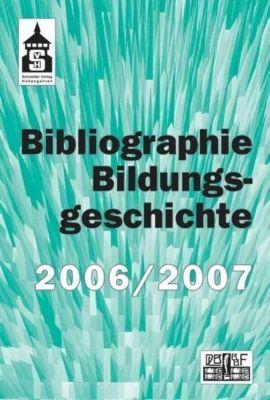 Bibliographie Bildungsgeschichte 2006/2007, m. CD-ROM