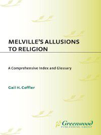 Bibliographies and Indexes in American Literature: Melville's Allusions to Religion, Gail Coffler