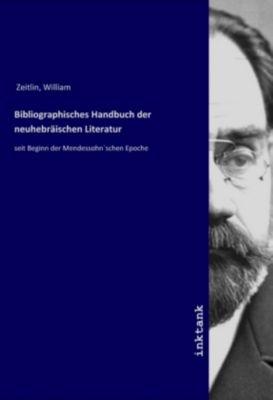 Bibliographisches Handbuch der neuhebräischen Literatur - William Zeitlin |