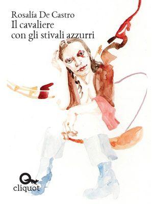 Biblioteca: Il cavaliere con gli stivali azzurri, Rosalía de Castro