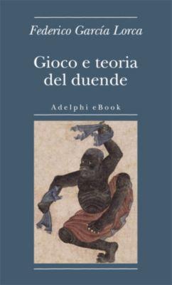 Biblioteca minima: Gioco e teoria del duende, Federico García Lorca