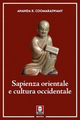 Biblioteca: Sapienza orientale e cultura occidentale, Ananda K. Coomaraswamy