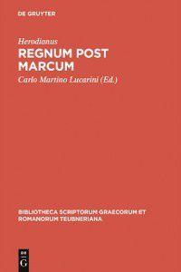 Bibliotheca scriptorum Graecorum et Romanorum Teubneriana: Regnum post Marcum, Herodianus