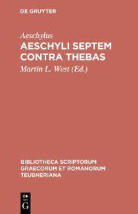 Bibliotheca scriptorum Graecorum et Romanorum Teubneriana: Aeschyli Septem contra Thebas, Aeschylus