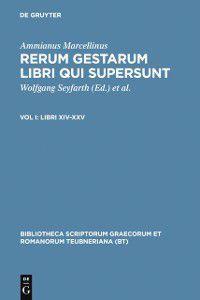 Bibliotheca scriptorum Graecorum et Romanorum Teubneriana: Libri XIV-XXV, Ammianus Marcellinus
