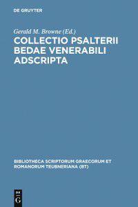Bibliotheca scriptorum Graecorum et Romanorum Teubneriana: Collectio Psalterii Bedae venerabili adscripta, Beda Venerabilis