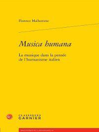 Bibliothèque de la Renaissance: Musica humana--La musique dans la pensée de l'humanisme italien, Florence Malhomme