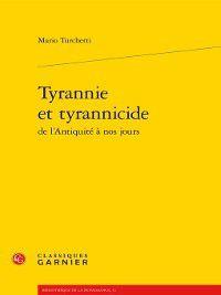 Bibliothèque de la Renaissance: Tyrannie et tyrannicide de l'Antiquité à nos jours, Mario Turchetti