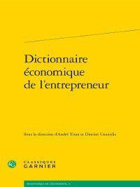 Bibliothèque de l'économiste: Dictionnaire économique de l'entrepreneur, Dimitri Uzunidis, Sophie Boutillier, André Tiran, Michel Marchesnay