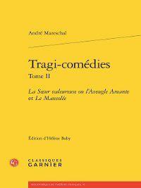Bibliothèque du théâtre français: La Sœur valeureuse ou l'Aveugle Amante et Le Mausolée, André Mareschal