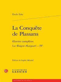 Bibliothèque du XIXe siècle: La Conquête de Plassans--Œuvres complètes--Les Rougon-Macquart, IV, Émile Zola