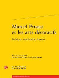 Bibliothèque proustienne: Marcel Proust et les arts décoratifs--Poétique, matérialité, histoire
