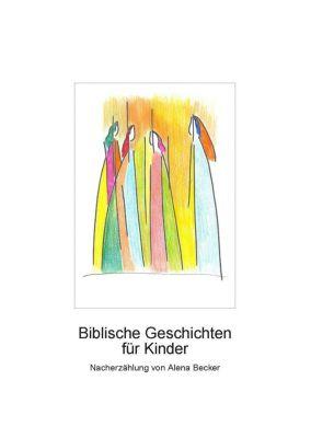 Biblische Geschichten für Kinder, Alena Becker