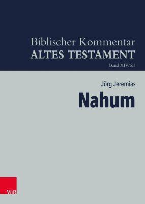 Biblischer Kommentar Altes Testament: Bd.14/5,1 Nahum - Jörg Jeremias |