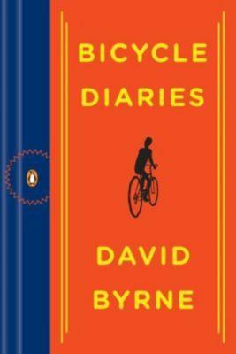 Bicycle Diaries, English edition, David Byrne