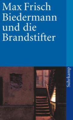 Biedermann und die Brandstifter, Max Frisch