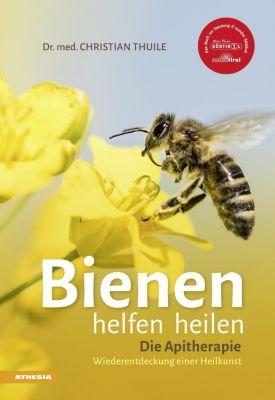 Bienen helfen heilen - Christian Thuile pdf epub