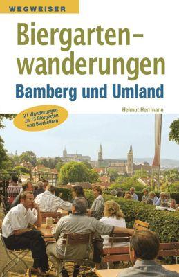 Biergartenwanderungen Bamberg und Umland, Helmut Herrmann