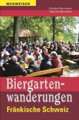Biergartenwanderungen Fränkische Schweiz, Christof Herrmann, Helmut Herrmann