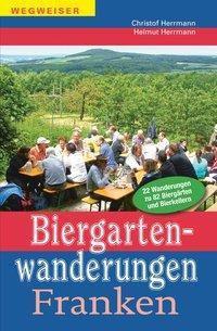 Biergartenwanderungen Franken, Christof Herrmann, Helmut Herrmann