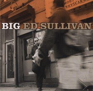 Big, Big Ed Sullivan