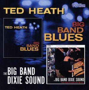 Big Band Dixie Sound & Big Band Blues, Ted Heath