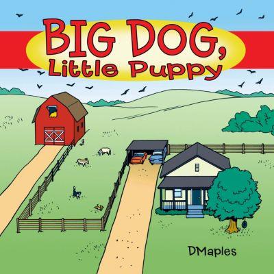 Big Dog, Little Puppy, DMaples