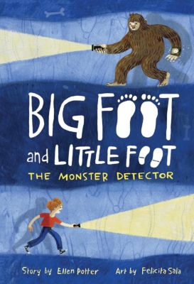Big Foot and Little Foot: The Monster Detector (Big Foot and Little Foot #2), Ellen Potter