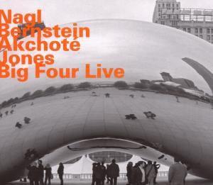 Big Four Live, Nagl, Bernstein, Akchote, Jones