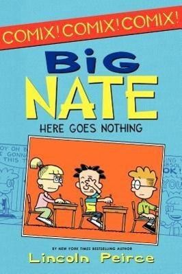 Big Nate: Here Goes Nothing, Lincoln Peirce