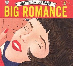 Big Romance, Matthew Barber