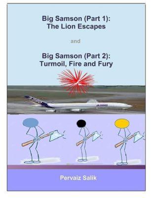Big Samson (Part 1): The Lion Escapes and Big Samson (Part 2): Turmoil, Fire and Fury, Pervaiz Salik