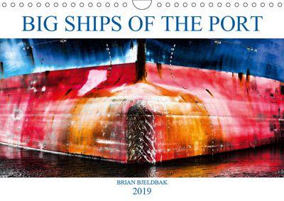 Big ships of the port (Wall Calendar 2019 DIN A4 Landscape), Brian Bjeldbak