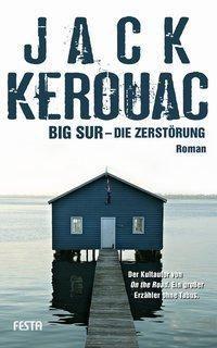 Big Sur - Die Zerstörung, Jack Kerouac