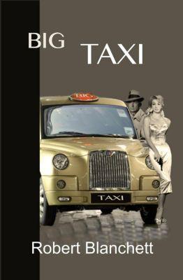 Big Taxi, Robert Blanchett