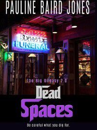 Big Uneasy: Dead Spaces, Pauline Baird Jones