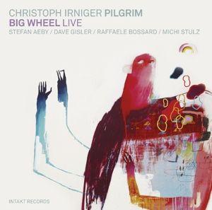 Big Wheel, Christoph Irniger, Pilgrim