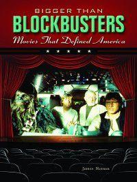 Bigger Than Blockbusters, James Roman