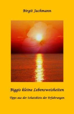 Biggis kleine Lebensweisheiten - Birgit Jachmann |