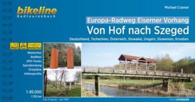 Bikeline Radtourenbuch Europa-Radweg Eiserner Vorhang, Von Hof nach Szeged - Michael Cramer |