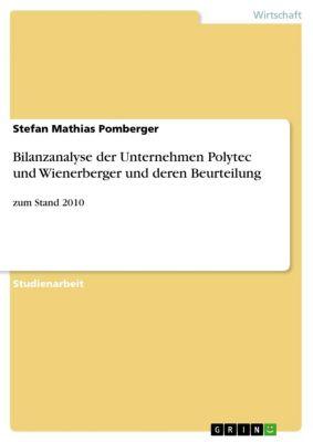 Bilanzanalyse der Unternehmen Polytec und Wienerberger und deren Beurteilung, Stefan Mathias Pomberger