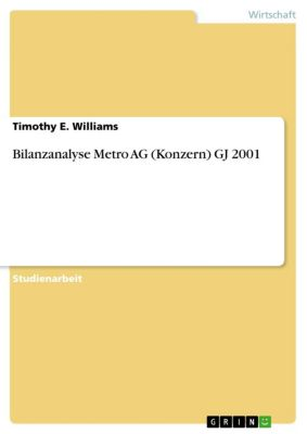 Bilanzanalyse Metro AG (Konzern) GJ 2001, Timothy E. Williams