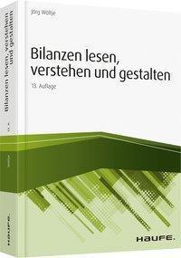 Bilanzen lesen, verstehen und gestalten, Jörg Wöltje